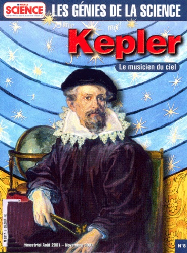 Anna-Maria Lombardi - Les Génies de la Science N° 8, Août-septembre : Kepler - Le musicien du ciel.