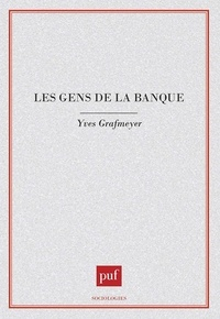 Yves Grafmeyer - Les gens de la banque.
