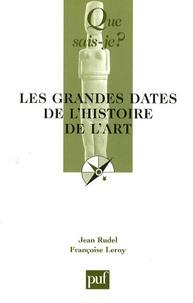 Jean Rudel et Françoise Leroy - Les grandes dates de l'histoire de l'art.