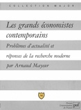 Arnaud Mayeur - Les grands économistes contemporains - Problèmes d'actualité et réponses de la recherche moderne.