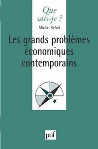 Michel Refait - Les grands problèmes économiques contemporains.