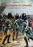 Alain Pigeard - Les Grognards de Napoléon - Vie quotidienne dans les armées.
