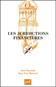Jean Raynaud et Jean-Yves Bertucci - Les juridictions financières.