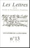 Yves Lugrin et Solal Rabinovitch - Les Lettres de la Société de Psychanalyse Freudienne N° 13/2005 : Les savoirs de la psychose.