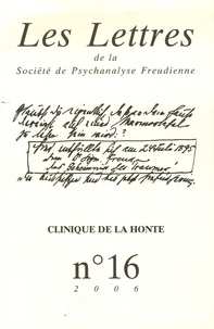 Patrick Avrane - Les Lettres de la Société de Psychanalyse Freudienne N° 16/2006 : Clinique de la honte.