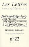 Patrick Guyomard - Les Lettres de la Société de Psychanalyse Freudienne N° 22/2009 : Penser la barbarie.