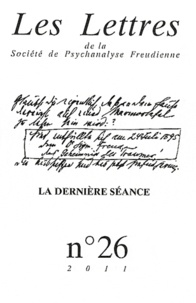 Philippe Porret - Les Lettres de la Société de Psychanalyse Freudienne N° 26/2011 : La dernière séance.