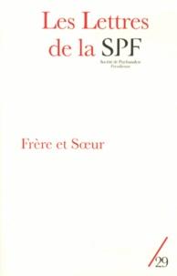 Philippe Porret - Les Lettres de la Société de Psychanalyse Freudienne N° 29/2013 : Frère et soeur.