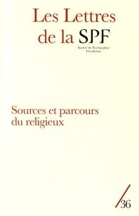 François Lévy - Les Lettres de la Société de Psychanalyse Freudienne N° 36/2016 : Sources et parcours du religieux.