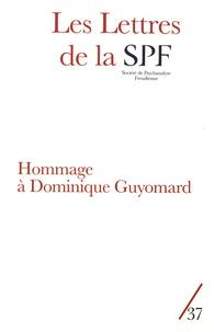 Patrick Guyomard - Les Lettres de la Société de Psychanalyse Freudienne N° 37/2017 : Hommage à Dominique Guyomard.