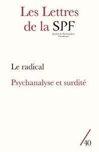 Patrick Guyomard - Les Lettres de la Société de Psychanalyse Freudienne N° 40/2018 : Le radical ; Psychanalyse et surdité.
