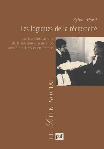 Les logiques de la réciprocité. Les transformations de la relation d'assistance aux Etats-Unis et en France