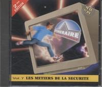 ONISEP - Les métiers de la sécurité. - CR-ROM, Itinéraire pour un métier, Volume 7.