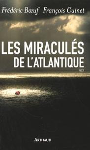 Frédéric Boeuf et François Cuinet - Les Miraculés de l'Atlantique.