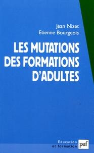 Jean Nizet et Etienne Bourgeois - Les mutations des formations d'adultes.