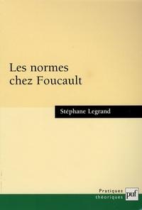 Stéphane Legrand - Les normes chez Foucault.