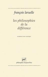 François Laruelle - Les Philosophies de la différence - Introduction critique.
