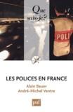 Alain Bauer et André-Michel Ventre - Les polices en France - Sécurité publique et opérateurs privés.