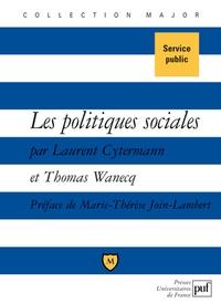 Laurent Cytermann et Thomas Wanecq - Les politiques sociales - Droit du travail, politiques de l'emploi et de la cohésion sociale.