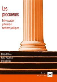 Philip Milburn et Katia Kostulski - Les procureurs - Entre vocation judiciaire et fonctions politiques.