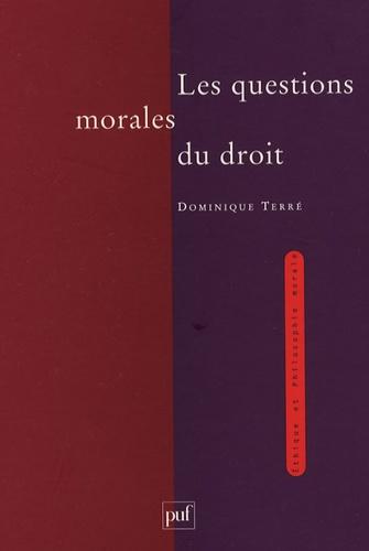 Dominique Terré - Les questions morales du droit.