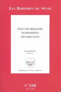 Hubert Haenel - Les Rapports du Sénat N° 250, 2001-2002 : Pour une meilleure transposition des directives - Rapport d'information.