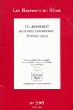 Hubert Haenel et Denis Badré - Les Rapports du Sénat N° 295, 2001-2002 : L'elargissement de l'union europeenne : état des lieux - Rapport d'information.