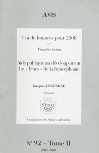 """Jacques Legendre - Les Rapports du Sénat N° 92, Tome 2 : Avis Loi de finances pour 2008 - Aide publique au développement Le """"blues"""" de la francophonie."""
