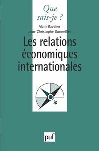 Alain Bavelier et Jean-Christophe Donnellier - Les relations économiques internationales.