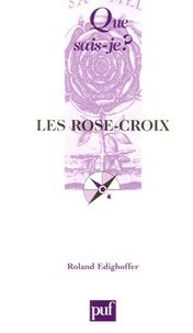 Roland Edighoffer - Les Rose-Croix.