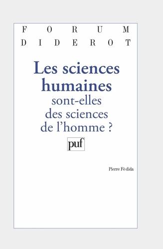 Les sciences humaines sont-elles des sciences de l'homme ?