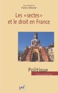 Francis Messner - Les sectes et le droit en France - [colloque, Strasbourg, Université Robert-Schuman, 13-14 juin 1997.