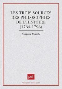 Bertrand Binoche - Les trois sources des philosophies de l'histoire - 1764-1798.