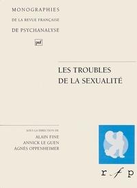 Agnès Oppenheimer et Alain Fine - Les troubles de la sexualité.