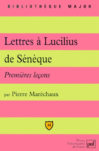 Pierre Maréchaux - Lettres à Lucilius de Sénèque. - Premières leçons.