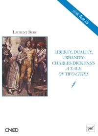 Laurent Bury - Liberty, Duality, Urbanity : Charles Dicken's - A Tale of Two Cities.
