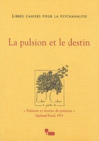 Catherine Chabert et Jean-Claude Rolland - Libres cahiers pour la psychanalyse N° 15, Printemps 200 : La pulsion et le destin.