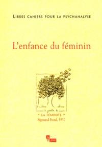 Herbert Lehmann et Françoise Coblence - Libres cahiers pour la psychanalyse N° 8, Automne 2003 : L'enfance du féminin.