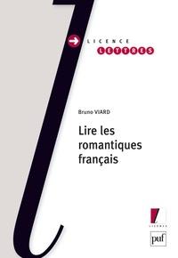 Bruno Viard - Lire les romantiques français.