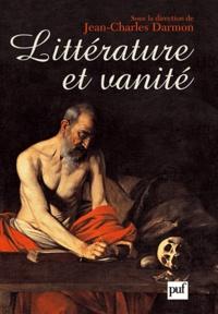 Jean-Charles Darmon - Littérature et vanité - La trace de L'Ecclésiaste de Montaigne aux temps présents.