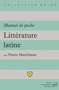 Pierre Maréchaux - Littérature latine - Manuel de poche.