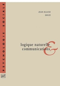 Jean-Blaise Grize - Logique naturelle et communications.