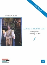 Sophie Chiari - Love's Labour's Lost - Shakespeare's Anatomy of Wit.