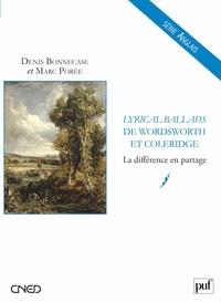 Marc Porée et Denis Bonnecase - Lyrical Ballads de Samuel Taylor Coleridge et William Wordsworth - La différence en partage.