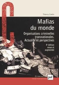 Thierry Cretin - Mafias du monde - Organisations criminelles transnationales, actualité et perspectives.
