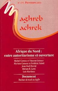 Jean-François Daguzan et Luis Martinez - Maghreb-Machrek N° 175 Printemps 200 : Afrique du Nord : entre autoritarisme et ouverture.