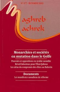 Fatiha Dazi-Héni et Pascal Ménoret - Maghreb-Machrek N° 177 Automne 2003 : Monarchies et sociétés en mutation dans le Golfe.