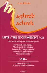 Jean-François Daguzan et André Martel - Maghreb-Machrek N° 184, Eté 2005 : Libye : vers le changement ?.