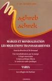 Jean-François Daguzan et Ali Bensaâd - Maghreb-Machrek N° 185, Automne 2005 : Les migrations transsahariennes.