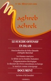 Felice Dassetto et Brigitte Maréchal - Maghreb-Machrek N° 186, Hiver 2005-2 : Le suicide offensif en Islam.